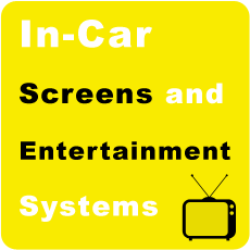 Click here for In-Car Screens and Entertainment Systems